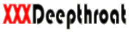 XXX Deepthroat
